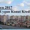 Mayıs 2017 En Uygun Konut Kredisi Hangi Banka