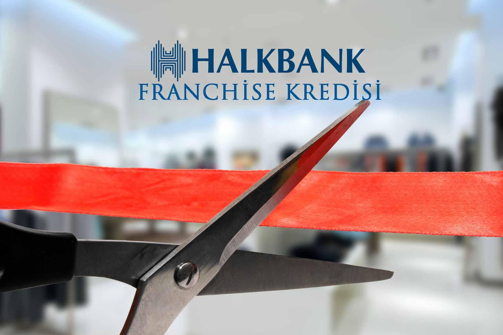 Halkbank Franchise Kredisi