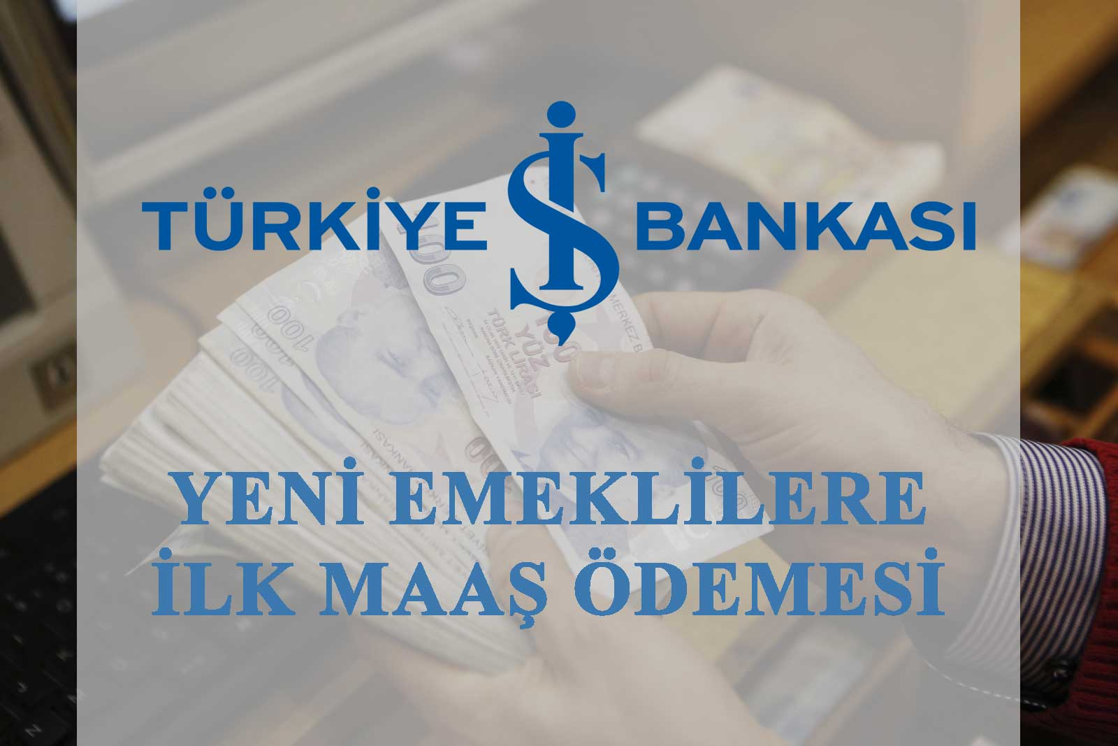 İş Bankası Emekli Maaşı