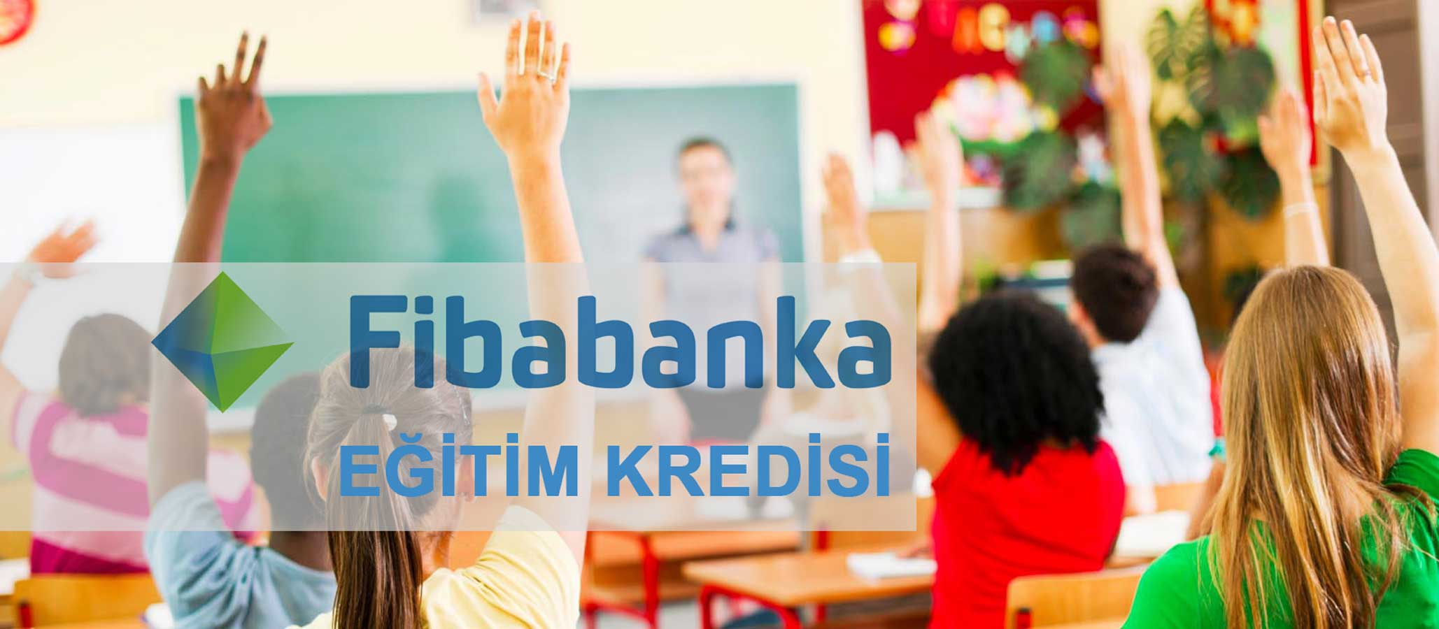 Fibabanka Eğitim Kredisi